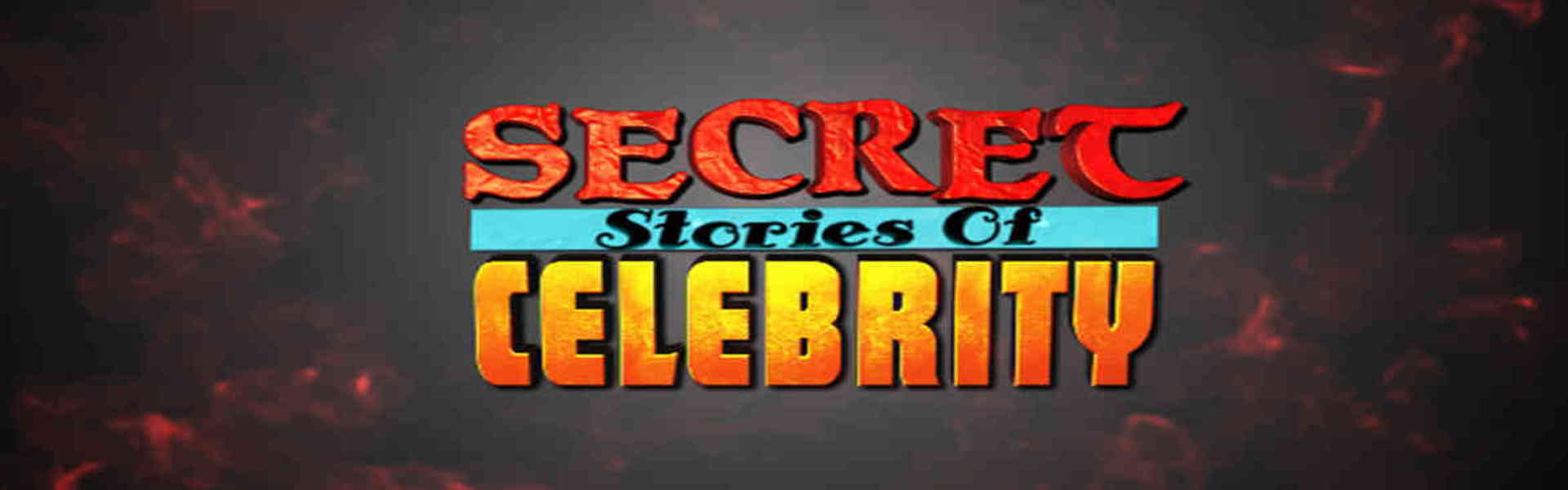 Secret Stories Of Celebrity...